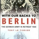 With Our Backs to Berlin - Tony Le Tissier